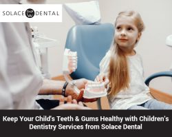 Keep Your Child's Teeth & Gums Healthy with Children's Dentistry Services from S ...