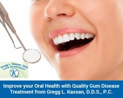 Improve your Oral Health with Quality Gum Disease Treatment from Gregg L. Kassan, D.D.S., P.C.