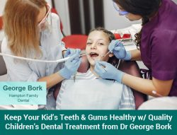 Keep Your Kid's Teeth & Gums Healthy w/ Quality Children's Dental Treatment from Dr George Bork