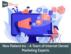 New Patient Inc – A Team of Internet Dental Marketing Experts