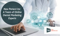 New Patient Inc – A Team of Online Dental Marketing Experts