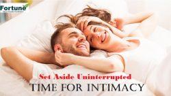 Set Aside Uninterrupted Time For Intimacy