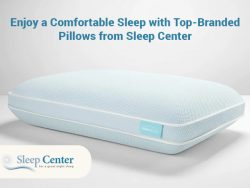 Enjoy a Comfortable Sleep with Top-Branded Pillows from Sleep Center