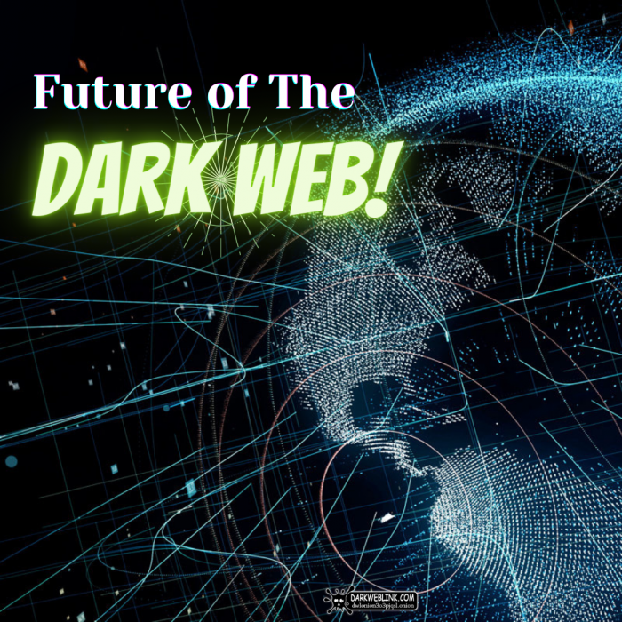Will The Dark Web Ever Rule The World?