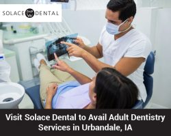 Visit Solace Dental to Avail Adult Dentistry Services in Urbandale, IA