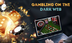 Gambling On The Dark Web – How Risky Is It?