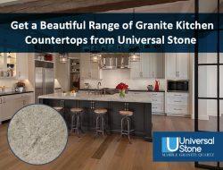 Get a Beautiful Range of Granite Kitchen Countertops from Universal Stone