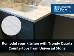 Remodel your Kitchen with Trendy Quartz Countertops from Universal Stone