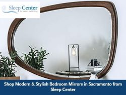 Shop Modern & Stylish Bedroom Mirrors in Sacramento from Sleep Center