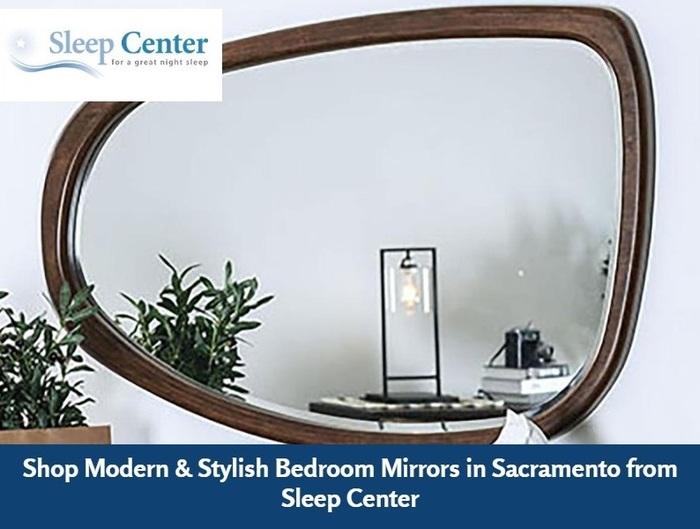 Shop Modern & Stylish Bedroom Mirrors in Sacramento from Sleep Center
