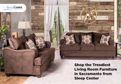 Shop the Trendiest Living Room Furniture in Sacramento from Sleep Center
