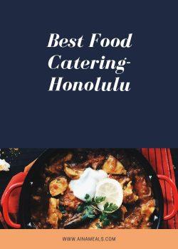 Best Food Catering in Honolulu
