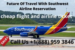 Future Of Travel With Southwest Airline Reservation