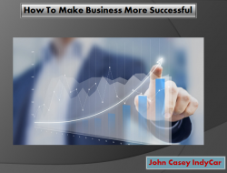 How To Make Business More Successful | John Casey IndyCar
