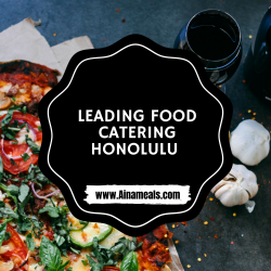 Leading Food Catering Honolulu – Ainameals
