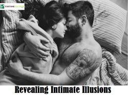 REVEALING INTIMATE ILLUSIONS