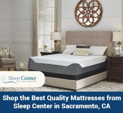Shop the Best Quality Mattresses from Sleep Center in Sacramento, CA