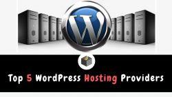Top 5 WordPress Web Hosting Providers 2021