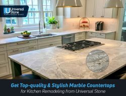Get Top-quality & Stylish Marble Countertops for Kitchen Remodeling from Universal Stone