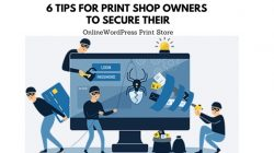 6 Tips to Secure your WordPress Online Print Ecommerce