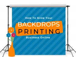 How To Start Your Backdrops Printing Business: Step by Step Guide