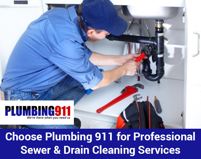 Choose Plumbing 911 for Professional Sewer & Drain Cleaning Services