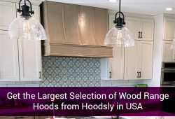Get the Largest Selection of Wood Range Hoods from Hoodsly in USA