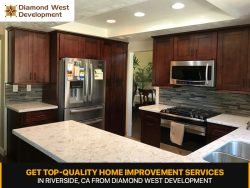 Get Top-Quality Home Improvement Services in Riverside, CA from Diamond West Development