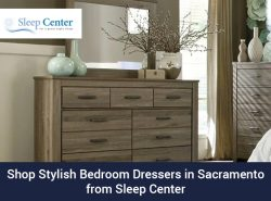 Shop Stylish Bedroom Dressers in Sacramento from Sleep Center