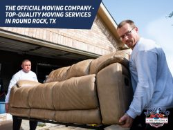 The Official Moving Company – Top-Quality Moving Services in Round Rock, TX