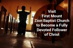Visit First Mount Zion Baptist Church to Become a Fully Devoted Follower of Christ