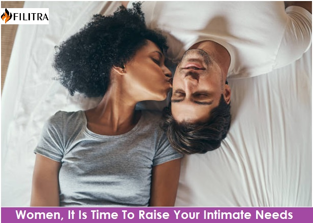 Women, It Is Time To Raise Your Intimate Needs
