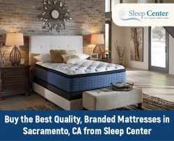 Buy the Best Quality, Branded Mattresses in Sacramento, CA from Sleep Center