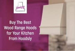 Buy The Best Wood Range Hoods for Your Kitchen From Hoodsly