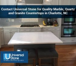Contact Universal Stone for Quality Marble, Quartz, and Granite Countertops in Charlotte, NC