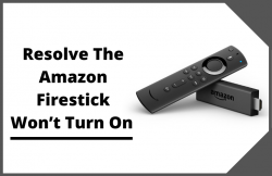 [Fixed] How To Resolve Amazon Fire Stick Won't Turn On