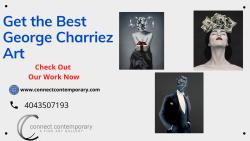 Get the Best George Charriez Art
