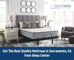 Get The Best Quality Mattress in Sacramento, CA from Sleep Center