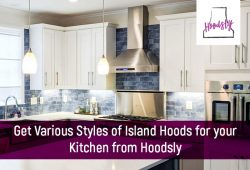 Get Various Styles of Island Hoods for your Kitchen from Hoodsly
