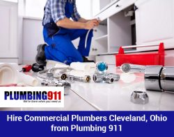 Hire Commercial Plumbers Cleveland, Ohio from Plumbing 911