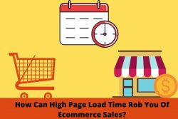 How Can High Page Load Time Rob You Of Ecommerce Sales?