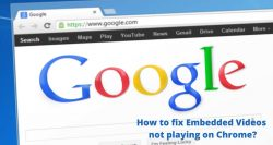How to fix Embedded Videos not playing on Chrome? | Tech Behind It
