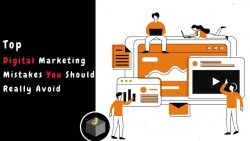 Digital Marketing Mistakes You Should Really Avoid