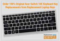Order 100% Original Acer Switch 10E Keyboard Key Replacements from Replacement Laptop Keys