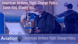 American Airlines Flight Change Policy: Fee, Same-Day, Standby & Rules