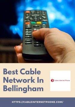 Best Cable Network Provider In Bellingham – Cable Internet Phone