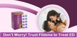 Don't Worry! Trust Fildena to Treat ED