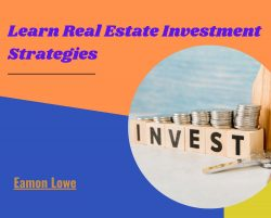 Eamon Lowe – Learn Real Estate Investment Strategies