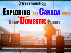 THE ULTIMATE GUIDE TO EXPLORING CANADA WITH CHEAP DOMESTIC FLIGHTS