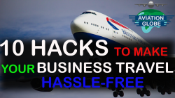 10 Hacks To Make Your Business Travel Hassle-Free